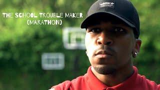 The School Trouble Maker (Marathon)
