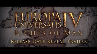 Europa Universalis IV - The Rights of Man Trailer