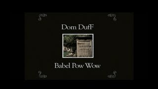 Dom DufF - Babel Pow Wow