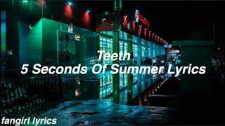 Teeth    5 Seconds of Summer Lyrics