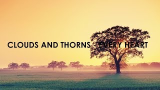 Clouds And Thorns - Every Heart