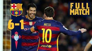 FULL MATCH: Barça 6 - 1 Celta Vigo (2016) Seven goals and THAT penalty! 🤯