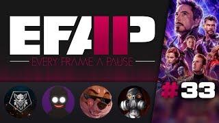 EFAP #33 - SPOILERS - AvengE;Rs: Endgame Full Breakdown - Ft. E;R - No seriously..... Ft. E;R