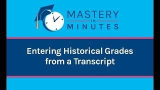 Entering Historical Grades from a Transcript
