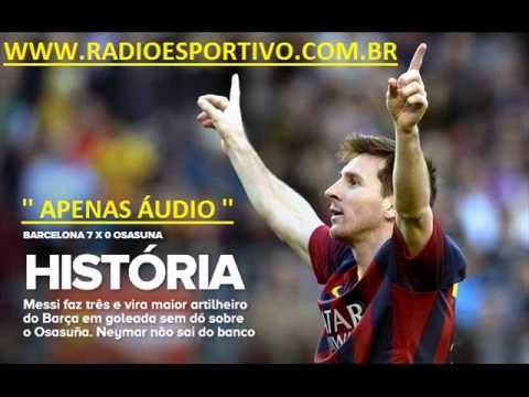 Barcelona 7 x 0 Osasuna - Narración: Alfredo Martinez ( Onda Cero ) Liga Española - 16/03/2014
