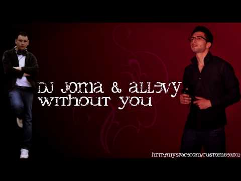 Dj Joma & Allevy - Without you