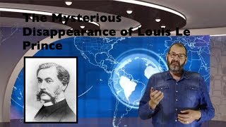 The mysterious disappearance of Louis le Prince