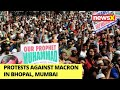 Protests Against Macron In Bhopal, Mumbai | France Terror Attack | NewsX