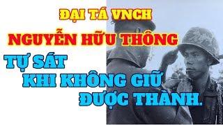 Đại tá VNCH Nguyễn Hữu Thông đã anh dũng tuẫn tiết khi không giữ được Quy Nhơn vào tháng 4 năm 1975