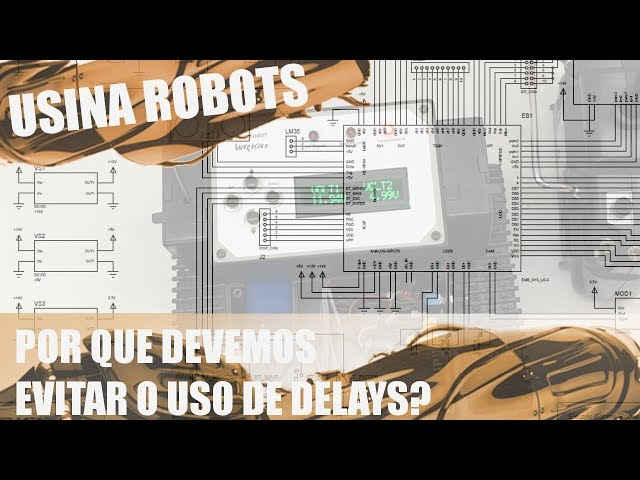 POR QUE DEVEMOS EVITAR O USO DE DELAYS? | Usina Robots US-2 #123