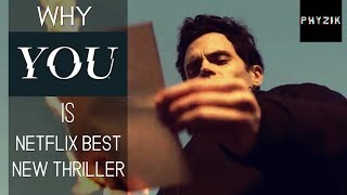 Why 'YOU' (2018) is NETFLIX BEST New Psychological Thriller Series | Phyzik Reviews