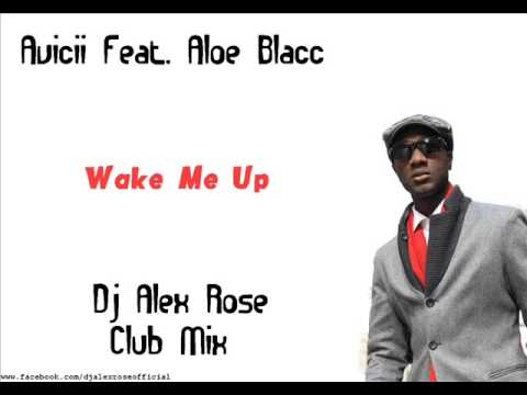 Baixar Avicii feat.  Aloe Blacc - Wake Me Up (Dj Alex Rose Club Mix)