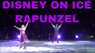 DISNEY ON ICE - DARE TO DREAM | PART 3 RAPUNZEL (TANGLED)