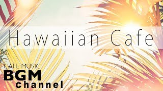 Hawaiian Cafe Music - Relaxing Guitar Music For Work, Study - Background Hawaiian Music - YouTube