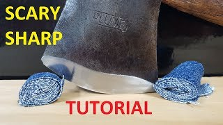How to Sharpen a Hatchet or Axe to a Scary Sharp Edge!
