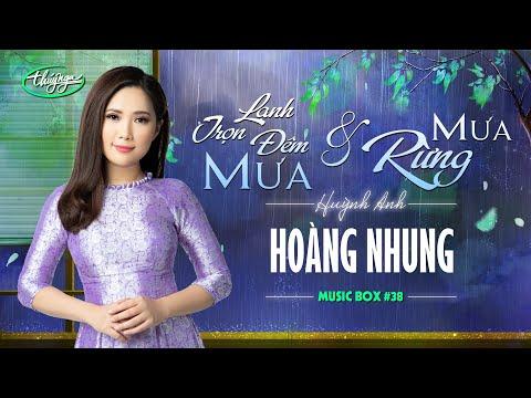 Hoàng Nhung - LK Lạnh Trọn Đêm Mưa & Mưa Rừng | Music Box #38