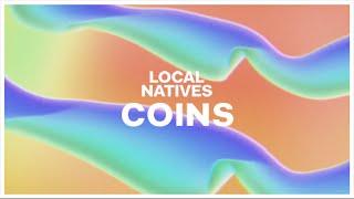 Local Natives - Coins