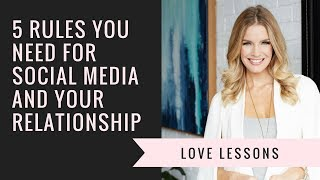 5 Rules For Social Media And Your Relationship