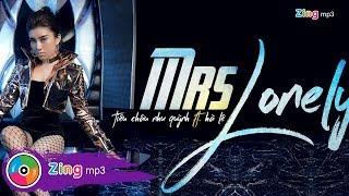 Mrs Lonely - Tiêu Châu Như Quỳnh, Hà Lê (MV Version)