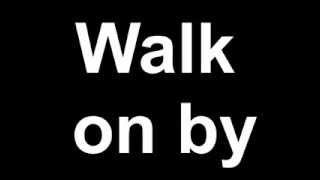 Dionne Warwick - Walk on by (Lyrics)
