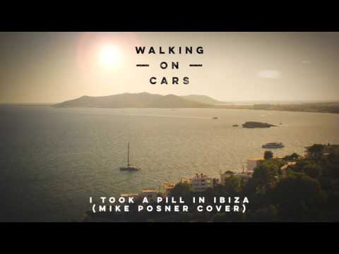Walking On Cars - I Took A Pill In Ibiza (Mike Posner Cover)