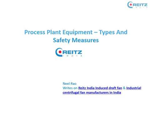 Process Plant Equipment – Types And Safety Measures - Video by Neel Rao