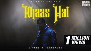 Khaas Hai – J Trix
