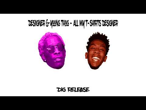 Desiigner & Young Thug - All My T-Shirts Designer