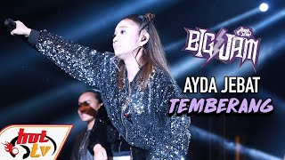 ( LIVE ) AYDA JEBAT - TEMBERANG ( BIG JAM 2019 )