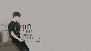 Giữ cho riêng anh biết - Nguyễn Quang Ngọc (Mèo Không Răng)「Lyric Video」Meens