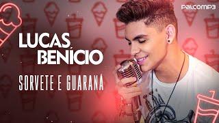 Lucas Benício - Sorvete e Guaraná (Palco MP3)