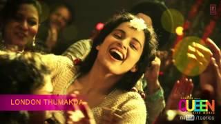 Queen London Thumakda Full Song (audio)   Amit Trivedi   Kangana Ranaut, Raj Kumar Rao
