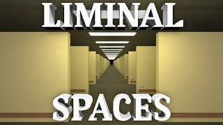 Liminal Spaces (Exploring an Altered Reality)