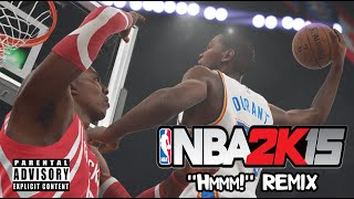 "NBA 2K15 - ""Hmmm!"" (Freestyle) Remix"