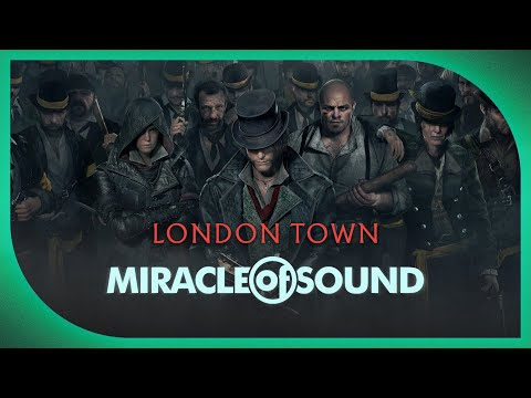 Assassins Creed Syndicate - London Town by Miracle Of Sound