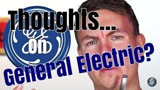 My Thoughts On General Electric?   Season 1 Episode 147