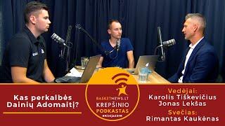 """""""BasketNews.lt Podkastas"""": Kas Perkalbės Dainių Adomaitį?"""