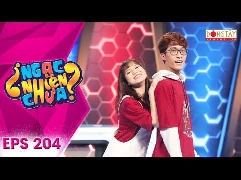 Ngạc Nhiên Chưa 2019 | Tập 204 Full: Thuý Ngân ngưỡng mộ cặp đôi