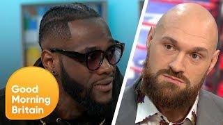Deontay Wilder Vs Tyson Fury Showdown | Good Morning Britain