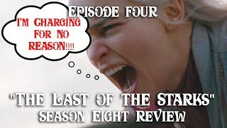 Game of Thrones Season 8 EP4 (The Last of The Starks) Meh Review, Critiques, Analysis
