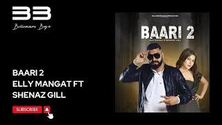 Video Baari 2 - Elly Mangat Ft Shehnaaz Gill