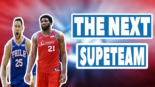 Why the 76ers Will Be the Next Superteam!!!!