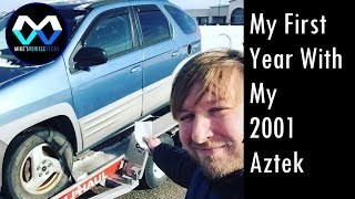 """My First Year With My 2001 Aztek"" (A Mike's Vehicle Vlogs Special)"