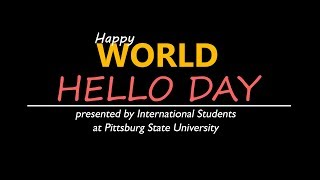'World Hello Day - Pittsburg State University