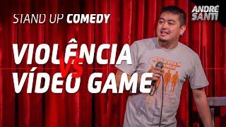 O VÍDEO GAME É O MOTIVO DA VIOLÊNCIA? - Stand Up Comedy - André Santi