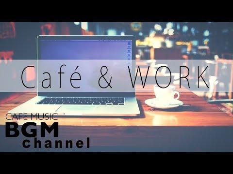 Cafe Music For Work - Bossa Nova, Jazz & Latin Music - Background Jazz Music For Work