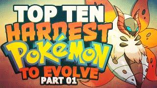 Top 10 Hardest Pokemon to Evolve Part 1 (Feat. SupraLugia)