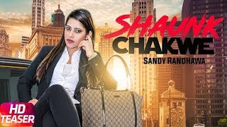 Shaunk Chakwe – Teaser – Sandy Randhawa