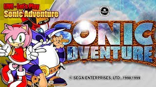 Let's Play Sonic Adventure as Amy, Big & Gamma & Super Sonic (Live Stream 19th August '18 12pm BST)