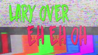 Lary Over - Eh Eh Oh [El Wason BB]